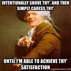 Joseph Ducreux - Intentionally shove Thy', and then simply caress thy' Until I'm able to achieve Thy' satisfaction