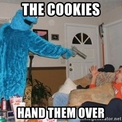 Bad Ass Cookie Monster - the cookies hand them over