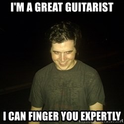 Rapist Edward - I'm a great guitarist i can finger you expertly