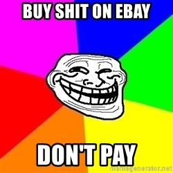 Trollface - buy shit on ebay don't pay