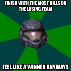 Halo Reach - finish with the most kills on the losing team feel like a winner anyways