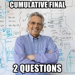 Engineering Professor - cumulative final 2 questions