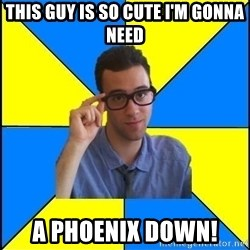 Sassy Gay Nerd - this guy is so cute i'm gonna need a phoenix down!
