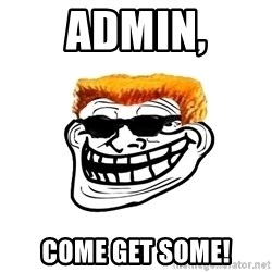 Duke Nukem Trollface - Admin, Come get some!