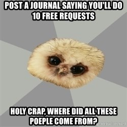 deviantArt Owl - Post a journal saying you'll do 10 free requests Holy crap, where did all these poeple come from?