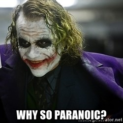 joker - WHY SO PARANOIC?