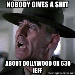 SGTHARTMAN - nobody gives a shit  about dollywood or 630 jeff