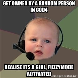 FPS N00b - get owned by a random person in cod4 realise its a girl, fuzzymode activated