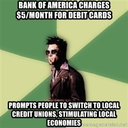 Tyler Durden - bank of america charges $5/month for debit cards prompts people to switch to local credit unions, stimulating local economies