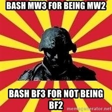 Battlefield Soldier - BasH MW3 for being MW2 Bash BF3 for not being BF2
