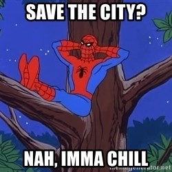 Spiderman Tree - Save the city? Nah, imma chill