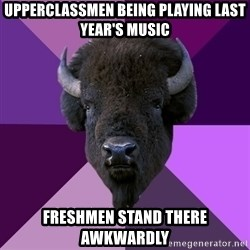 Fuck Yeah Band Buffalo - Upperclassmen being playing last year's music Freshmen stand there awkwardly