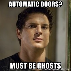 Zak Bagans - automatic doors? must be ghosts
