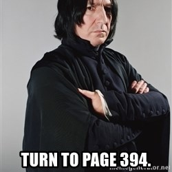 Snape -  Turn to page 394.
