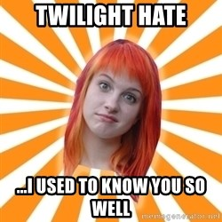 Hayley Williams - twilight hate ...i used to know you so well