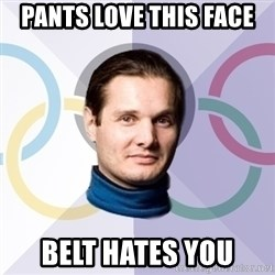 FedinSport - pants love this face belt hates you