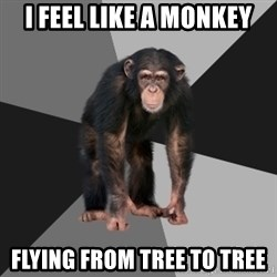 Drunken Monkey - i feel like a monkey flying from tree to tree
