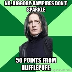 Proffessor Snape - no, diggory. vampires don't sparkle 50 points from hufflepuff.