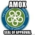 Seal Of Approval - Amox  seal of approval