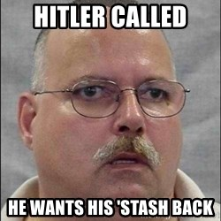Are You A Wizard - hitler called he wants his 'stash back