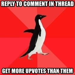 Socially Awesome Penguin - Reply to comment in thread get more upvotes than them
