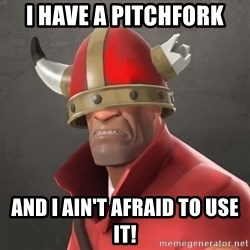 Furious Soldier - i have a pitchfork and i ain't afraid to use it!
