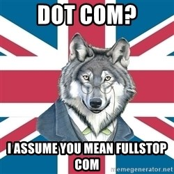 Sir Courage Wolf Esquire - dot com? I assume you mean fullstop com