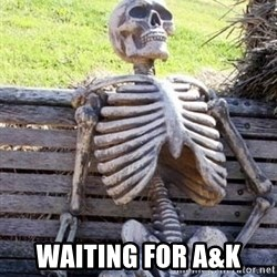 Waiting For Op - WAITING FOR A&K