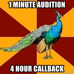Thespian Peacock - 1 minute audition 4 hour callback