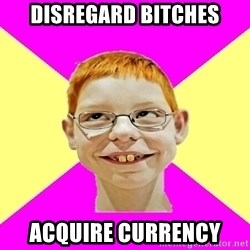 shabbywag - Disregard BITCHES ACQUIRE CURRENCY