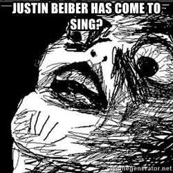 Superfuuuuuuuu - Justin beiber has come to sing?