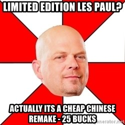 Pawn Stars - limited edition les paul? actually its a cheap chinese remake - 25 bucks