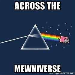 nyan cat - Across the mewniverse