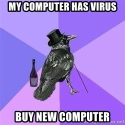 Rich Raven - my computer has virus buy new computer
