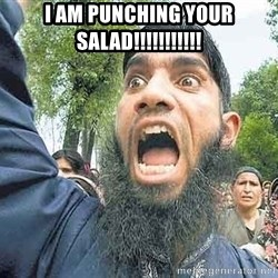Angry Muslim Guy - i am punching your salad!!!!!!!!!!!