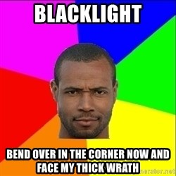 Old Spice Guy - Blacklight bend over in the corner now and face my thick wrath