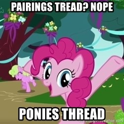 My Little Pony - Pairings tread? Nope ponies thread