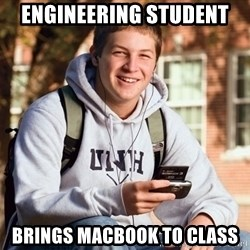 College Freshman - engineering student brings macbook to class