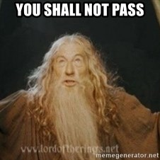 Gandalf - YOU SHALL NOT PASS