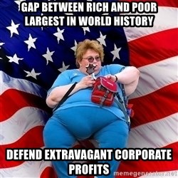 Obese American - Gap between rich and poor largest in world history defend extravagant corporate profits