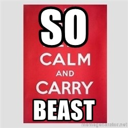 Keep Calm - SO BEAST