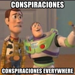 X, X Everywhere  - Conspiraciones conspiraciones everywhere