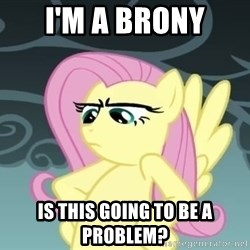 Tough Fluttershy - i'm a brony is this going to be a problem?