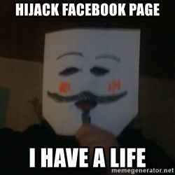 anonymous failure  - Hijack facebook page I have a life