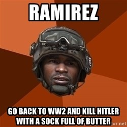 Ramirez do something - Ramirez go back to WW2 and kill Hitler with a sock full of butter