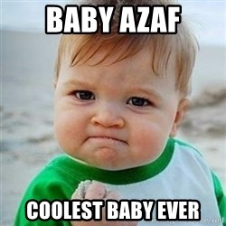 Victory Baby - Baby azaf Coolest baby ever