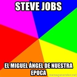 advice background - Steve jobs el miguel Ángel de nuestra epoca