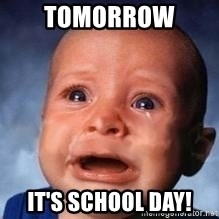 Very Sad Kid - tomorrow  it's school day!