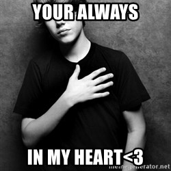 Justin - your always In my heart<3