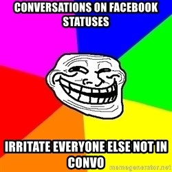 Trollface - conversations on facebook statuses irritate everyone else not in convo